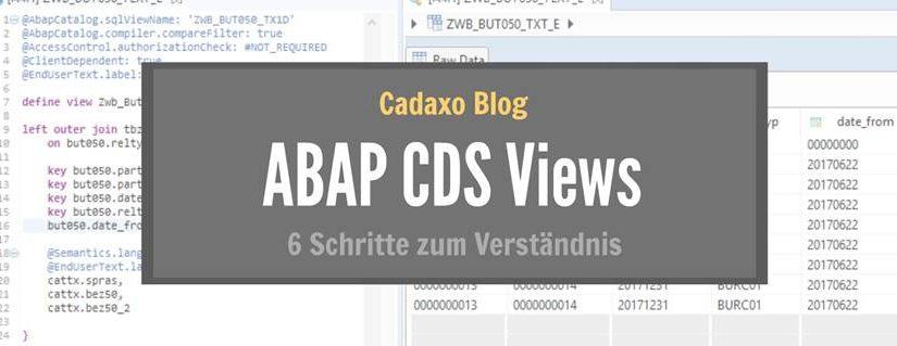 ABAP CDS Views - 6 Schritte zum Verständnis - Cadaxo GmbH